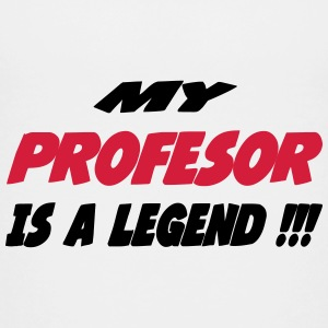 My profesor is a legend !!! Camisetas - Camiseta premium adolescente