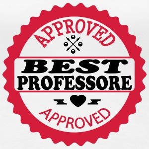 Approved best professore T-shirts - Vrouwen Premium T-shirt
