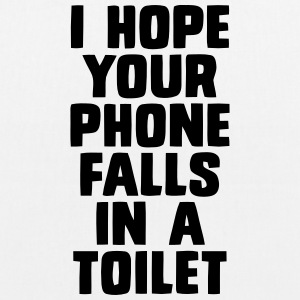 I HOPE YOUR PHONE FALLS IN A TOILET Bags & Backpacks - EarthPositive Tote Bag