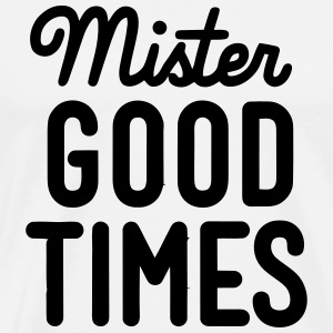 MISTER GOOD TIME T-Shirts - Men's Premium T-Shirt