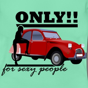 Only for sexy people by Claudia-Moda - Frauen T-Shirt