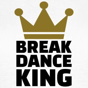 Breakdance King T-Shirts - Frauen T-Shirt