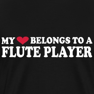 MY HEART BELONGS TO A FLUTE PLAYER T-Shirts - Männer Premium T-Shirt