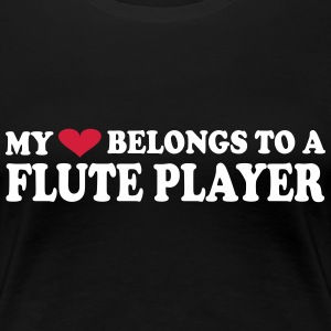 MY HEART BELONGS TO A FLUTE PLAYER T-shirts - Vrouwen Premium T-shirt