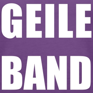 GEILE BAND - Frauen Premium Tank Top