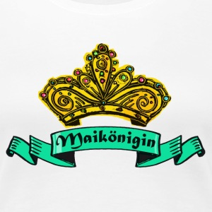 Maikönigin  T-Shirts - Frauen Premium T-Shirt