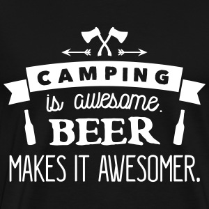 camping is awesome beer makes it awesomer T-shirts - Herre premium T-shirt