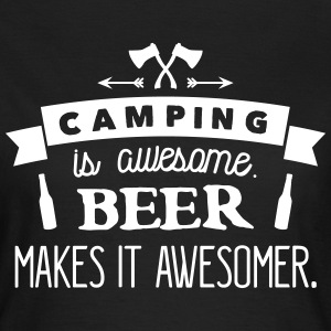 camping is awesome beer makes it awesomer Magliette - Maglietta da donna