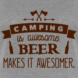 camping is awesome beer makes it awesomer T-Shirts - Frauen Premium T-Shirt