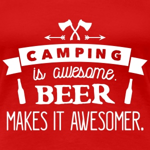 camping is awesome beer makes it awesomer Koszulki - Koszulka damska Premium