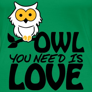 Owl You Need is Love T-shirts - Vrouwen Premium T-shirt