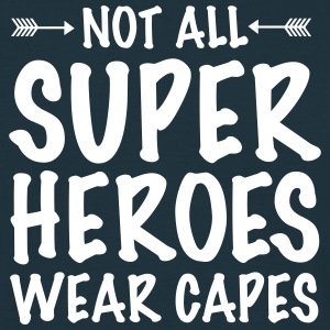 Not All Superheroes Wear Capes T-shirts - T-shirt herr