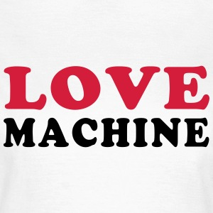LOVE MACHINE T-Shirts - Women's T-Shirt
