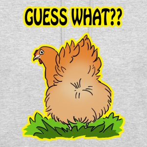 Guess what? Chicken butt! - Unisex Hoodie