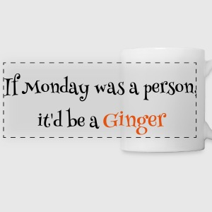 If Monday was a person it'd be a ginger - Panoramic Mug