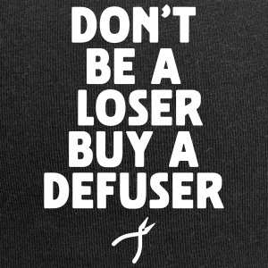 don't be a loser buy a defuser Caps & Mützen - Jersey-Beanie