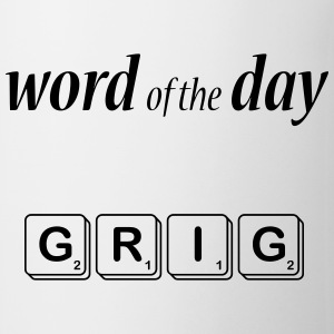 Word of the Day - GRIG - Mug