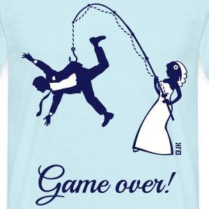Game Over (Bride Fishing Husband) T-Shirts - Men's T-Shirt