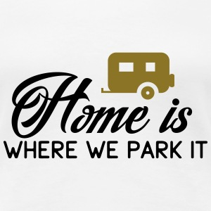 Camper: Home is where we parkt it Camisetas - Camiseta premium mujer