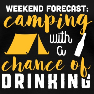 Camping with a chance of drinking T-shirts - Vrouwen Premium T-shirt
