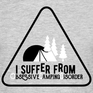 I suffer from obsessive Camping disorder T-shirts - Herre-T-shirt