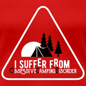 I suffer from obsessive Camping disorder Tee shirts - T-shirt Premium Femme