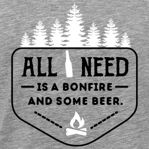camping: all i need is bonfire and beer T-shirts - Herre premium T-shirt