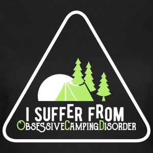 I suffer from obsessive Camping disorder Camisetas - Camiseta mujer