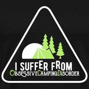 I suffer from obsessive Camping disorder T-shirts - Mannen Premium T-shirt