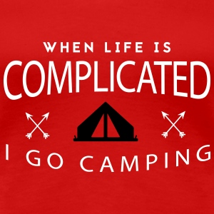 Camping: when life is complicated T-Shirts - Frauen Premium T-Shirt