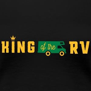 camping king of the rv T-shirts - Vrouwen Premium T-shirt