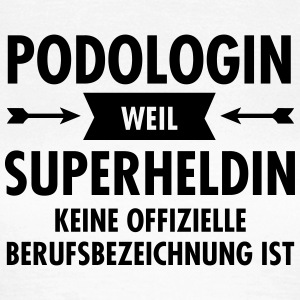 Podologin - Superheldin T-Shirts - Frauen T-Shirt