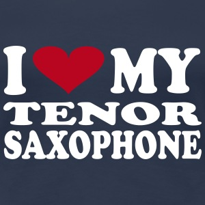 I Love My Tenor Saxophone - Frauen Premium T-Shirt