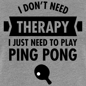 Therapy - Ping Pong T-Shirts - Frauen Premium T-Shirt