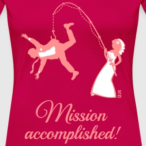 Mission Accomplished / Braut Angelt Ehemann T-Shirts - Frauen Premium T-Shirt