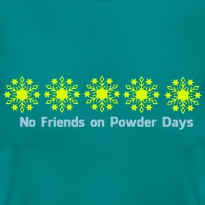 No. of friends on Powder days - Women's T-Shirt