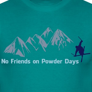 No friends on Powder Days - Männer T-Shirt