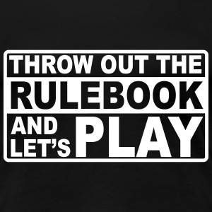 throw out the rulebook T-Shirts - Women's Premium T-Shirt