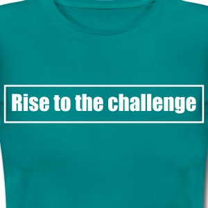 Tee shirt femme Rise to the challenge - T-shirt Femme