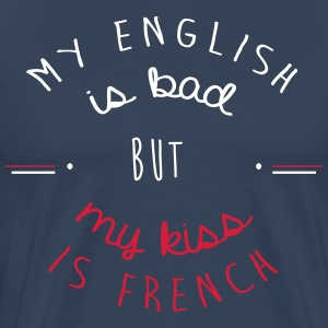 My kiss is French - T-shirt Premium Homme
