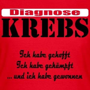 Diagnose Krebs by Claudia-Moda - Frauen T-Shirt