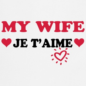 My wife je t'aime  Aprons - Cooking Apron