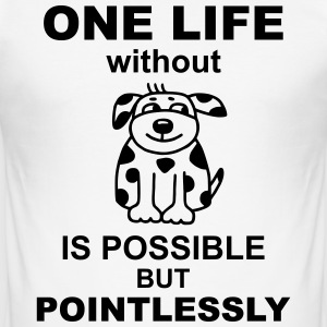 Life without dog T-Shirts - Men's Slim Fit T-Shirt