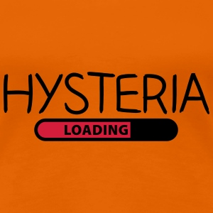 Hysteria loading T-shirts - Vrouwen Premium T-shirt