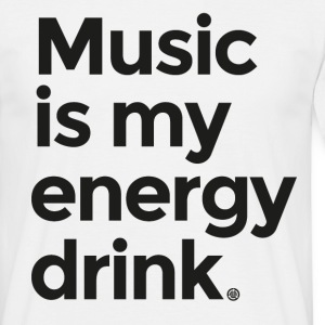 Music is my energy drink - Men's T-Shirt