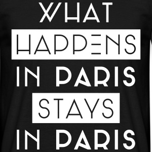 what happens in paris stays in paris T-Shirts - Männer T-Shirt