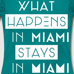 what happens in miami stays in miami T-Shirts - Frauen T-Shirt