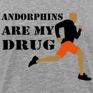 Andorphins are my drug - T-shirt Premium Homme