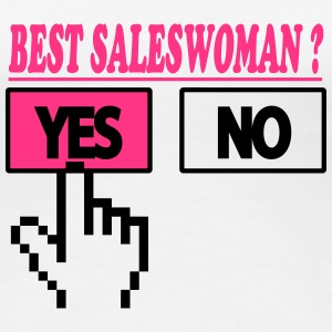 Best saleswoman ? YES T-Shirts - Women's Premium T-Shirt
