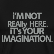 Ontwerp ~ Grappig shirt I'm not really here..